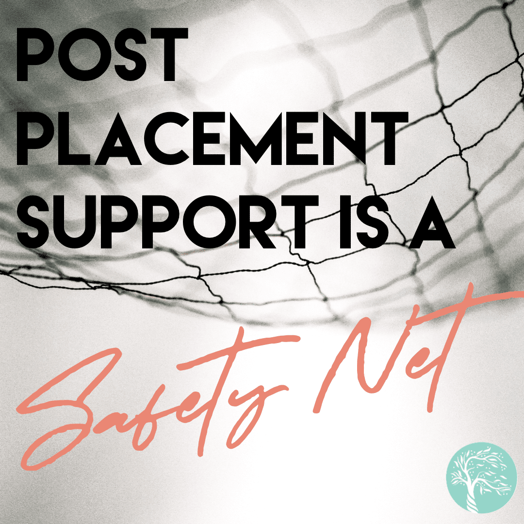 Post Placement Support Is A Safety Net